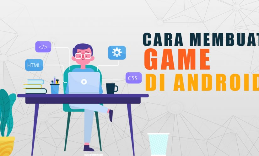 CARA MEMBUAT GAME DI ANDROID