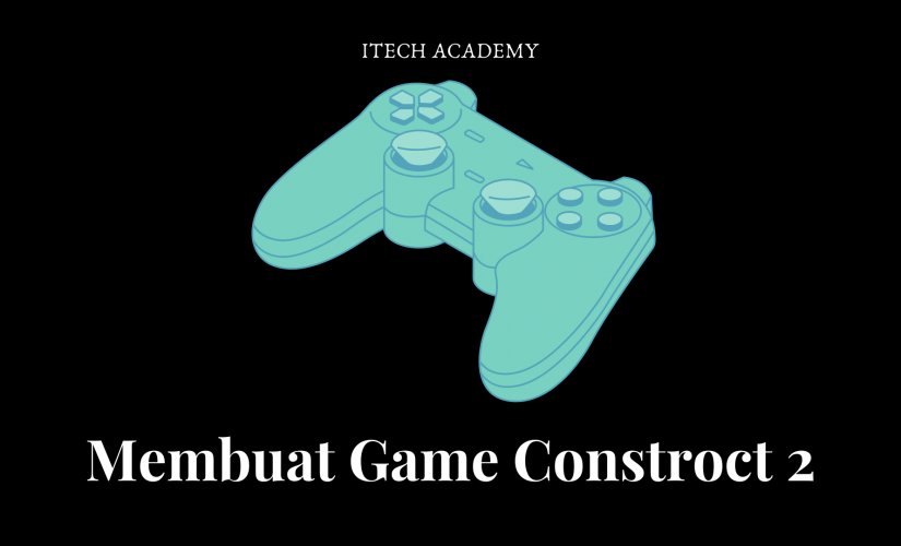 Membuat Game Constroct 2